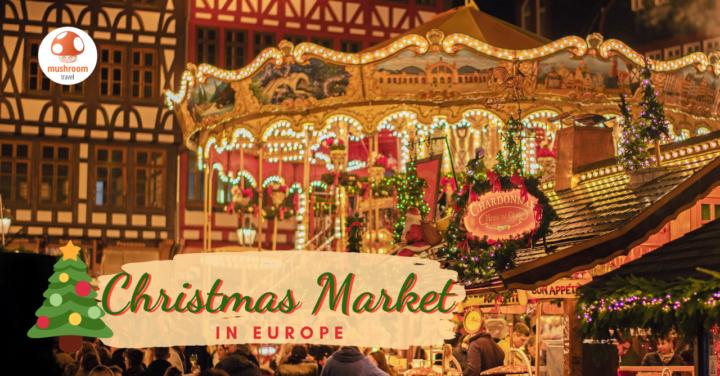 พาเที่ยว 9 ตลาดคริสต์มาส ยุโรป 2019 ที่น่าไปเดินเล่นที่สุด